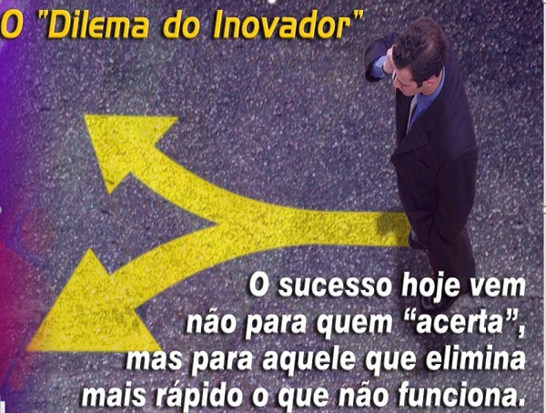 (III) O comportamental é mais importante que o técnico – O dilema do inovador
